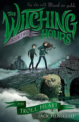 NEW The Troll Heart : The Witching Hours By Jack Henseleit Paperback