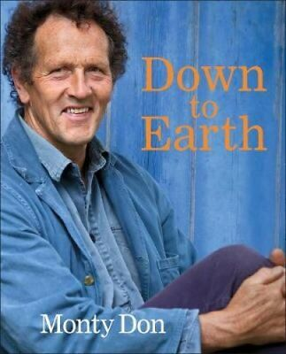 Down to Earth: Gardening wisdom by Monty Don (Hardback, 2017)