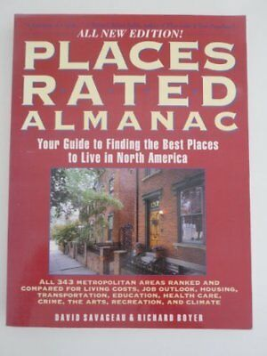 Places Rated Almanac: Your Guide to Finding the Best Places to Live in North Am