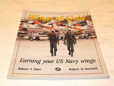 Wings of Gold - Earing your US Navy wing´s , Robert F.Dorr