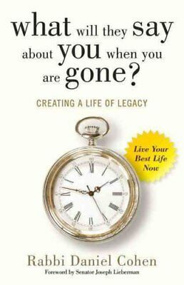 What Will They Say About You When You're Gone?: 7 Principles for Reverse...