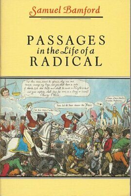 Passages in the Life of a Radical (Oxford Paperb... by Bamford, Samuel Paperback