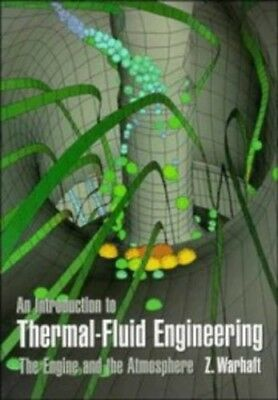 An Introduction to Thermal-Fluid Engineering: The Eng... by Warhaft, Z. Hardback