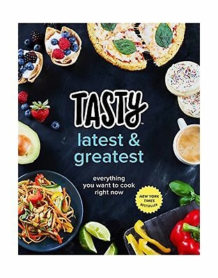 Tasty Latest and Greatest: Everything You Want to Cook Right Now (An Official...