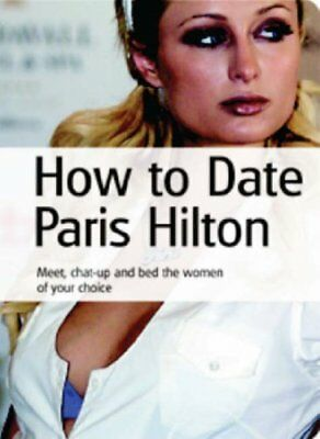 """How to Date Paris Hilton... by Webb, Clive """"Rock Solid"""" Paperback Book The Cheap"""
