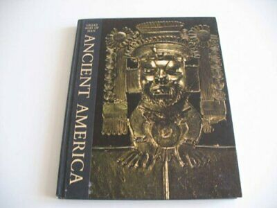 Ancient America (Great Ages of Man) by the editors of Time-Life Books Paperback