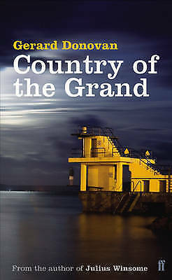 Country of the Grand by Gerard Donovan (Paperback) New Book