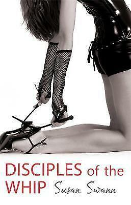 Disciples of the Whip by Susan Swann (Paperback) New Book