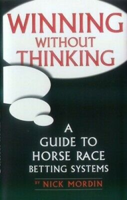Winning without Thinking: The Definitive Guide to Ho... by Mordin, Nick Hardback