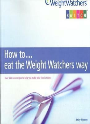 How to... eat the Weight Watchers Way (Weightw*tchers Switch)