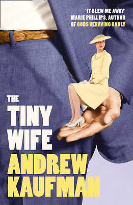 The Tiny Wife by Andrew Kaufman (Paperback) New Book