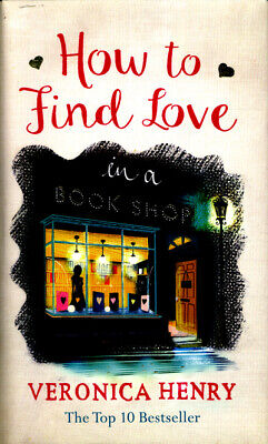 How to find love in a book shop by Veronica Henry (Hardback)