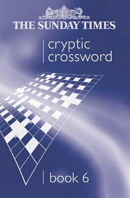The Sunday Times Cryptic Crossword Book 6: Bk. 6 Paperback Book The Cheap Fast