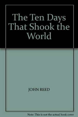 The Ten Days That Shook the World by Reed, John Paperback Book The Cheap Fast