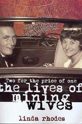 Australian Mining Wives Two for the Price of One Linda Rhodes