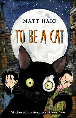To be a cat by Matt Haig (Paperback)