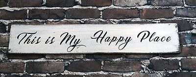 """THIS IS MY HAPPY PLACE - Rustic Sign 22"""""""" long Distressed White Farmhouse Style"""