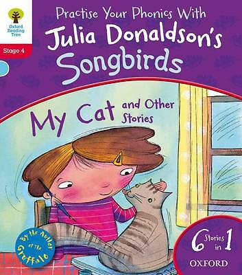 Oxford Reading Tree Songbirds: Level 4: My Cat and Other Stories Julia Donaldson