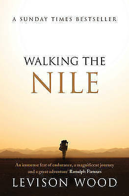 Walking the Nile by Levison Wood (Paperback) New Book