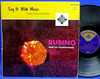 LP RUBINO AND HIS CONTINENTALS -SAY IT WITH MUSIC /50er Jahre GERMANY TELEFUNKEN