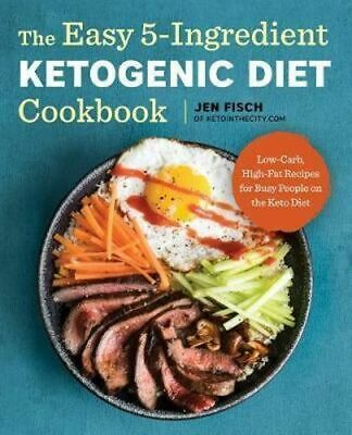 NEW The Easy 5-Ingredient Ketogenic Diet Cookbook By Jen Fisch Paperback