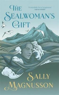 The Sealwoman's Gift by Sally Magnusson 9781473638952 (Hardback, 2018)