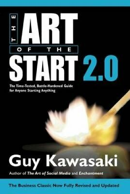The Art of the Start 2.0 The Time-Tested, Battle-Hardened Guide... 9780241187265