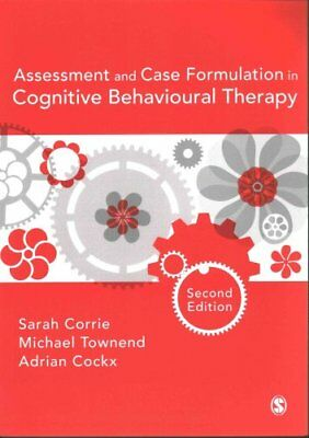 Assessment and Case Formulation in Cognitive Behavioural Therapy 9781473902763