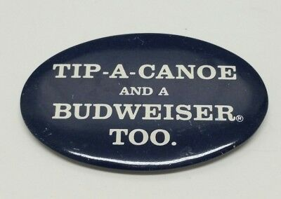 "Vintage TIP-A-CANOE And A BUDWEISER TOO Pinback Button Beer Bar 2 3/4"" Bud"