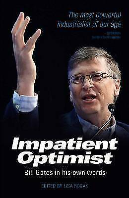 Impatient Optimist: Bill Gates in His Own Words (Paperback) New Book