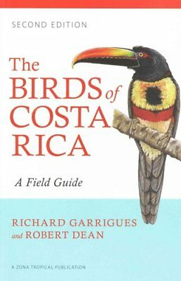 The Birds of Costa Rica A Field Guide by Richard Garrigues 9780801479885