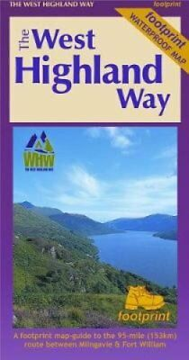 The West Highland Way (Footprint Map) A Footprint Map-Guide to ... 9781871149937
