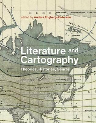 Literature and Cartography: Theories, Histories, Genres by MIT Press Ltd...