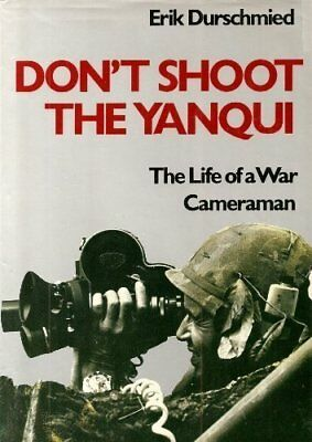 Don't Shoot the Yanqui by Durschmied, Erik Hardback Book The Cheap Fast Free