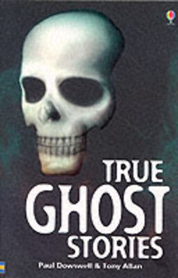 True ghost stories by Paul Dowswell|Tony Allan (Paperback)