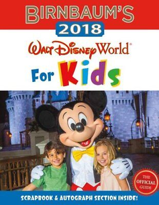Birnbaum's 2018 Walt Disney World For Kids: The Official Guide 9781484773796