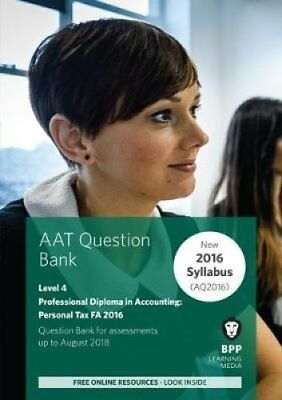 AAT Personal Tax FA2016 (2nd Edition): Question Bank by BPP Learning Media...