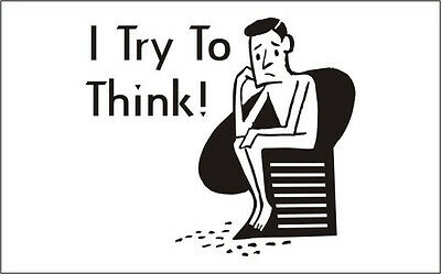 I Try to Think! Figure Car Vinyl Sticker Decal Art -146