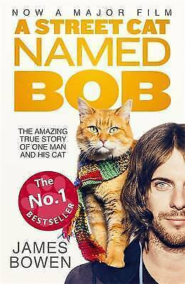 A Street Cat Named Bob: How one man and his cat found hope on the streets, Bowen