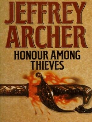 Honour among thieves by Jeffrey Archer (Hardback)