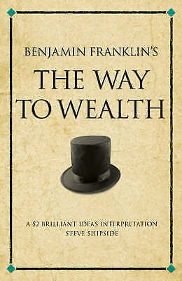 Benjamin Franklin's The Way to Wealth (Paperback) New Book