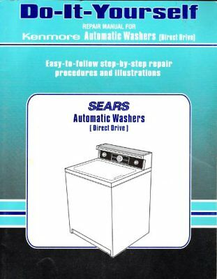 Repair manual kenmore washers dryers choice of 1 manual see b007ajznjm do it yourself repair manual for kenmore automatic washers direct d solutioingenieria Choice Image