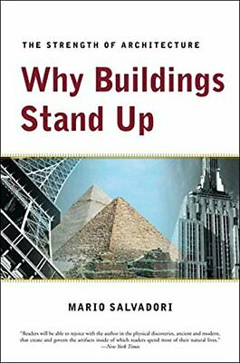 Why Buildings Stand Up: The Strength of Archite... by Salvadori, Mario Paperback