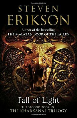 Fall of Light: The Second Book in the Kharkanas Trilogy (K... by Erikson, Steven