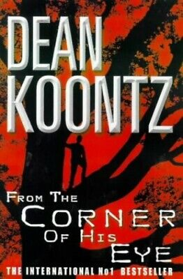 From the Corner of his Eye: A breath-taking thriller... by Koontz, Dean Hardback