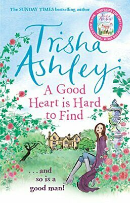 A Good Heart is Hard to Find by Ashley, Trisha Book The Cheap Fast Free Post