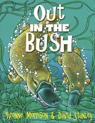NEW Out In The Bush By Yvonne Morrison Paperback Free Shipping