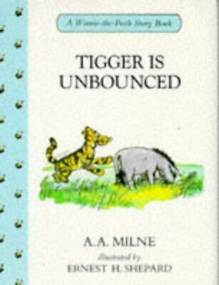 Tigger is unbounced by A. A Milne|Ernest H Shepard|A. A Milne