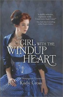 NEW The Girl with the Windup Heart By Kady Cross Paperback Free Shipping