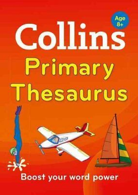 Collins Primary Thesaurus Boost Your Word Power, for Age 8+ 9780007578764